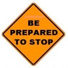 "W3-4 36"" x 36"" High Intensity Prismatic Be Prepared To Stop Sign"