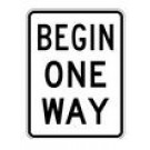 "R6-6 24"" x 30"" High Intensity Begin One Way Sign"