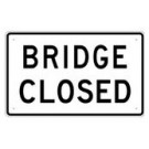 "R11-2B 48"" x 30"" High Intensity Bridge Closed Sign"