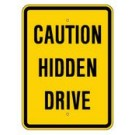 "G-118 18"" x 24"" EGR Grade Caution Hidden Drive Sign"