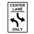 "R3-9B 24"" x 36"" High Intensity Center Lane Turn Only Sign"