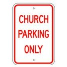 "R-107RA5 12"" x 18"" EGR Grade Church Parking Only Sign"