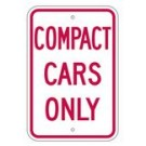 "R-72RA5 12"" x 18"" EGR Grade Compact Cars Only Sign"