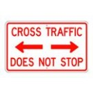 "R-10 30"" x 18"" High Intensity Cross Traffic Does Not Stop Sign"