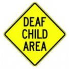 "W16-4 24"" x 24"" High Intensity Deaf Child Area Sign"