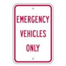 "R-91RA5 12"" x 18"" EGR Grade Emergency Vehicles Only Sign"