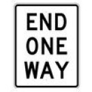 "R6-7 24"" x 30"" High Intensity End One Way Sign"
