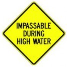 "W18-1 24"" x 24"" High Intensity Impassable During High Water Sign"