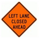 "W9-3L 36"" x 36"" High Intensity Prismatic Left Lane Closed Ahead Sign"