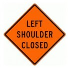 "W21-5aL 36"" x 36"" High Intensity Prismatic Left Shoulder Closed Sign"