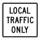 "R11-5 24"" x 24"" EGR Grade Local Traffic Only Sign"