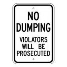 "R-105RA5 12"" x 18"" EGR Grade No Dumping Violators Will Be Prosecuted Sign"