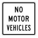 "R5-3 24"" x 24"" High Intensity No Motor Vehicles Sign"