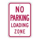 "R7-6RA5 12"" x 18"" EGR Grade No Parking Loading Zone Sign"
