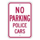 "R-79RA5 12"" x 18"" EGR Grade No Parking Police Cars Sign"