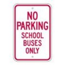 "S2-14 12"" x 18"" EGR Grade No Parking School Buses Only Sign"