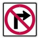 "R3-1S 24"" x 24"" High Intensity No Right Turn Symbol Sign"