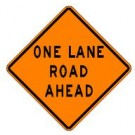 "W20-4 36"" x 36"" High Intensity Prismatic One Lane Road Ahead Sign"