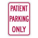 "R-92RA5 12"" x 18"" EGR Grade Patient Parking Only Sign"