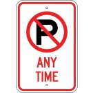"R-102RA5 12"" x 18"" EGR Grade No Parking Symbol Any Time Sign"