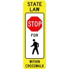 R1-6AHIA24 High Intensity State Law Stop to Ped Within Crosswalk Sign