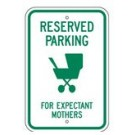 "R-118RA5 12"" x 18"" EGR Grade Reserved Parking For Expectant Mothers Sign"