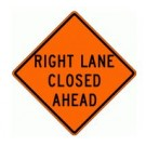 "W20-5R 36"" x 36"" High Intensity Prismatic Right Lane Closed Ahead Sign"