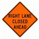 "W20-5 36"" x 36"" High Intensity Prismatic Right Lane Closed Ahead Sign"