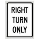 "R5-805 18"" x 24"" EGR Grade Right Turn Only Sign"