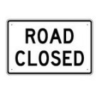 "R11-2 48"" x 30"" High Intensity Road Closed Sign"