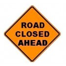 "W20-10 36"" x 36"" High Intensity Prismatic Road Closed Ahead Sign"
