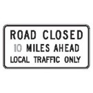 "R11-3 60"" x 30"" High Intensity Road Closed ___ Miles Ahead Sign"