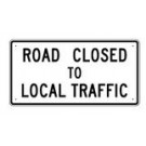 "R11-4 60"" x 30"" High Intensity Road Closed to Local Traffic Sign"