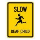"G-200 18"" x 24"" High Intensity Slow Deaf Child Sign"
