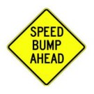 "W16-7 24"" x 24"" High Intensity Speed Bump Ahead Sign"