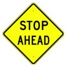 "W3-1A 24"" x 24"" High Intensity Stop Ahead Sign"