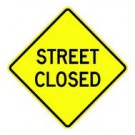 "W-62 24"" x 24"" High Intensity Street Closed Sign"