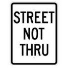 "R-94 18"" x 24"" EGR Grade Street Not Thru Sign"